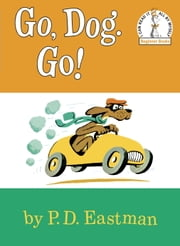 Go, Dog. Go! eBook by P.D. Eastman