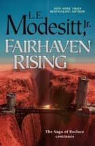Fairhaven Rising ebook by L. E. Modesitt Jr.