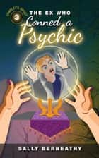 The Ex Who Conned a Psychic ebook by