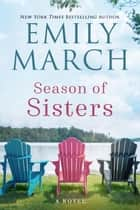 Season of Sisters ebook by Emily March
