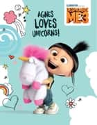 Despicable Me 3: Agnes Loves Unicorns! ebook by Universal