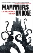 Hammers on Bone eBook by Cassandra Khaw