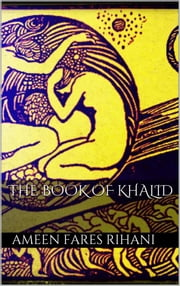 The Book of Khalid ebook by Ameen Fares Rihani