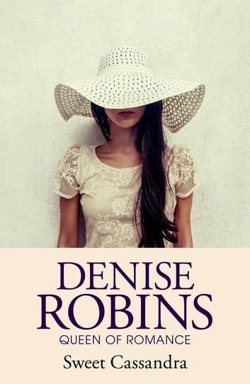 Sweet Cassandra ebook by Denise Robins