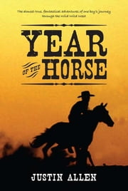 Year of the Horse: A Novel ebook by Justin Allen