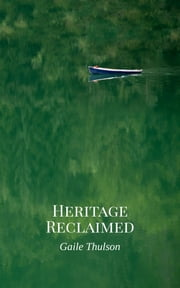 Heritage Reclaimed ebook by Gaile Thulson