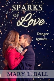 Sparks of Love ebook by Mary L Ball