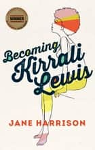 Becoming Kirrali Lewis ebook by Jane Harrison