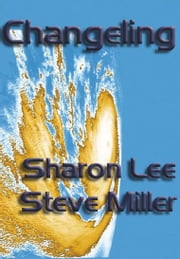 Changeling ebook by Sharon Lee and Steve Miller