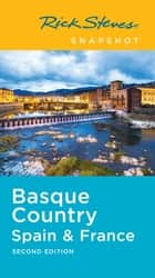 Rick Steves Snapshot Basque Country: Spain & France eBook by Rick Steves