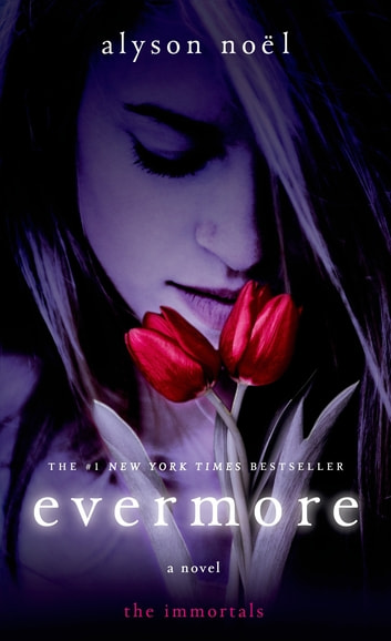 Evermore - The Immortals ebook by Alyson Noël