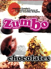 Zumbo: Chocolates ebook by Adriano Zumbo
