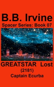 Greatstar Lost (2181) ebook by B.B. Irvine
