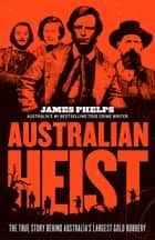 Australian Heist ekitaplar by James Phelps