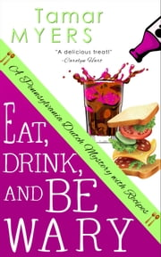 Eat, Drink and Be Wary ebook by Tamar Myers