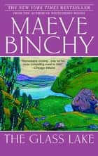 The Glass Lake - A Novel ebook by Maeve Binchy