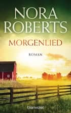 Morgenlied - Roman ebook by Nora Roberts, Margarethe van Pée