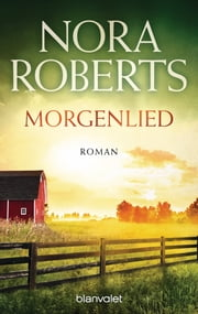 Morgenlied - Roman ebook by Nora Roberts
