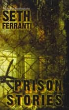 Prison Stories ebook by Seth Ferranti