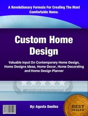 Custom Home Design ebook by Agusta Danilez