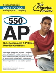 550 AP U.S. Government & Politics Practice Questions ebook by Princeton Review