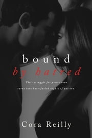 Bound By Hatred ebook by Cora Reilly