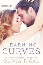 Learning Curves - BUNDLE - The complete story (1 to 4) ebook by Olivia Rigal