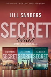 The Secret Series Books 4-6 ebook by Jill Sanders