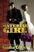 Material Girl ebook by Keisha Ervin