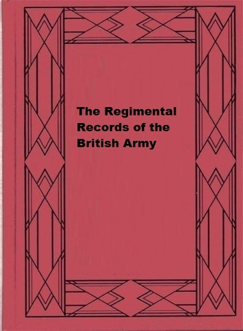 The Regimental Records of the British Army ebook by John Stephen Farmer