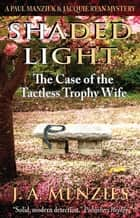 Shaded Light eBook por The Case of the Tactless Trophy Wife