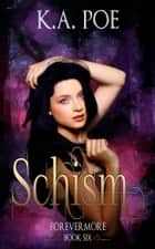 Schism, Forevermore Book 6 ebook by