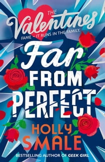 Far From Perfect (The Valentines, Book 2) ebook by Holly Smale