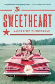 The Sweetheart - A Novel ebook by Angelina Mirabella