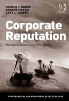 Corporate Reputation ebook by Mr Graeme Martin,Professor Ronald J Burke,Prof Sir Cary L Cooper CBE,Professor Ronald J Burke,Prof Sir Cary L Cooper CBE