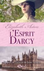 L'Esprit Darcy ebook by Elizabeth Aston, Suzy Borello