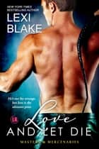 Love and Let Die, Masters and Mercenaries, Book 5 ebook by Lexi Blake