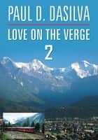 Love on the Verge 2 ebook by PAUL D. DASILVA