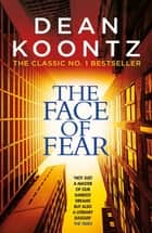 The Face of Fear - A compelling and horrifying tale ebook by