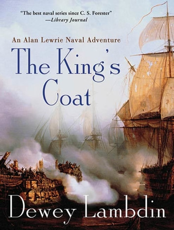 The King's Coat - An Alan Lewrie Naval Adventure ebook by Dewey Lambdin