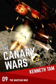 The Canary Wars ebook by Kenneth Tam