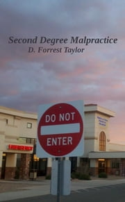 Second Degree Malpractice ebook by D Forrest Taylor
