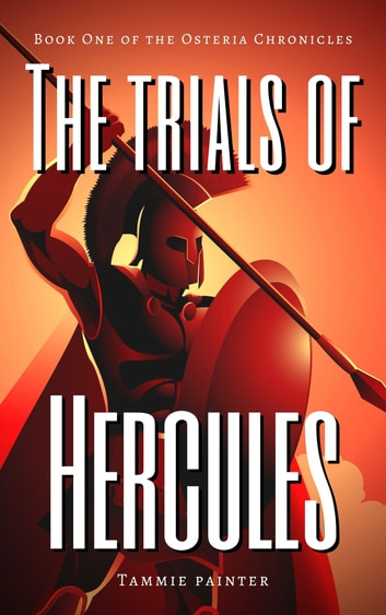 The Trials of Hercules ebook by Tammie Painter
