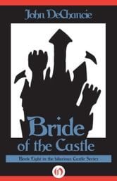 Bride of the Castle ebook by John DeChancie