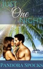 Just One Night ebook by Pandora Spocks