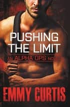 Pushing the Limit ebook by Emmy Curtis