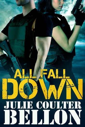 All Fall Down (Hostage Negotiation Team #1) ebook by Julie Coulter Bellon