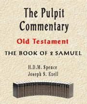 The Pulpit Commentary-Book of 2nd Samuel ebook by Joseph Exell,H.D.M. Spence