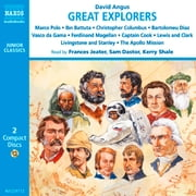 Great Explorers of the World - Marco Polo  Ibn Battuta  Vasco da Gama  Christopher Columbus  Ferdinand Magellan  Captain Cook  Lewis and Clark  Livingstone and Stanley  The Apollo Mission to the Moon audiobook by David Angus