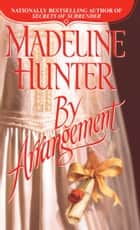 By Arrangement ebook by Madeline Hunter